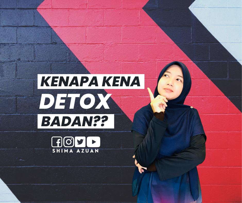 Kenapa Kena Detox Badan