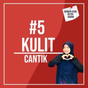 #5. Kulit Cantik
